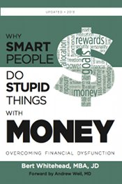 Why Smart People do Stupid Things with Money